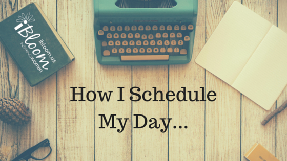 How I schedule my day…